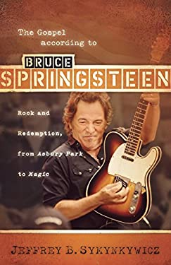 Gospel According to Bruce Springsteen : Rock and Redemption, from Asbury Park to Magic