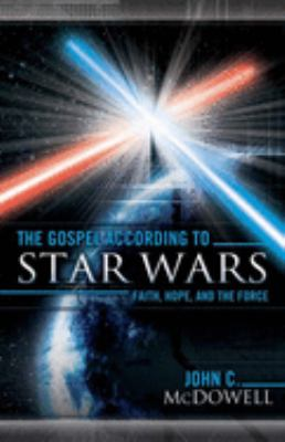 The Gospel According to Star Wars: Faith, Hope, and the Force 9780664231422