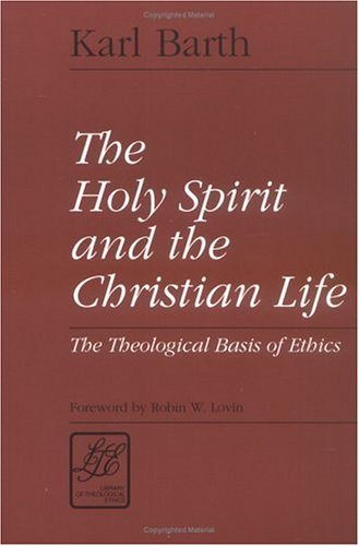 The Holy Spirit and the Christian Life: The Theological Basis of Ethics 9780664253257