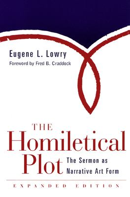 The Homiletical Plot, Expanded Edition: The Sermon as Narrative Art Form 9780664222642