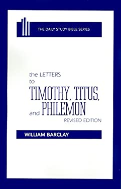 The Letters to Timothy, Titus, and Philemon 9780664213114