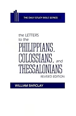 The Letters to the Philippians, Colossians, and Thessalonians 9780664213107