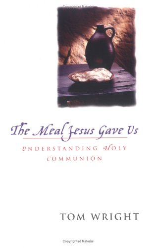 The Meal Jesus Gave Us: Understanding Holy Communion 9780664226343