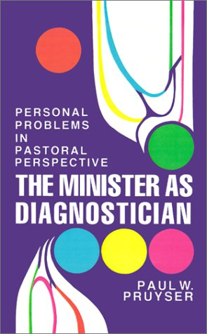 The Minister as Diagnostician: Personal Problems in Pastoral Perspective 9780664241230