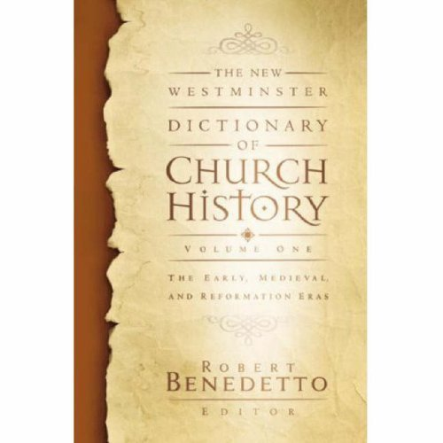 The New Westminster Dictionary of Church History, Volume One