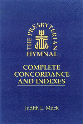 The Presbyterian Hymnal: Complete Concordance and Indexes 9780664257408