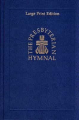 The Presbyterian Hymnal, Large Print Edition: Hymns, Psalms, and Spiritual Songs 9780664100988