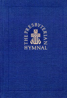 The Presbyterian Hymnal, Pew Edition: Hymns, Psalms, and Spiritual Songs 9780664100971