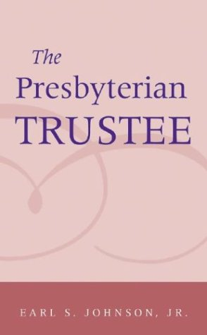 The Presbyterian Trustee: An Essential Guide 9780664502553