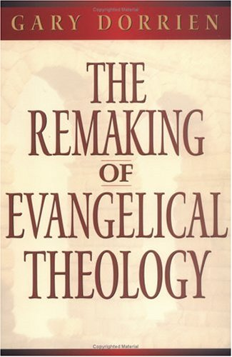 The Remaking of Evangelical Theology 9780664258030