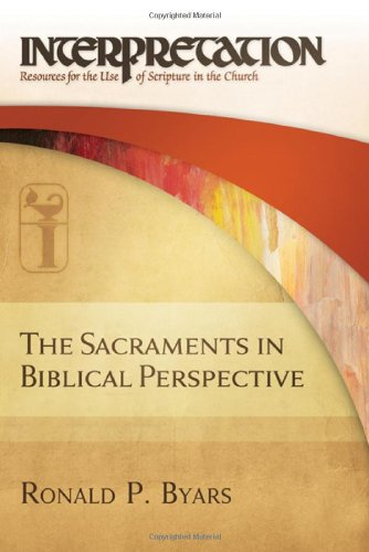The Sacraments in Biblical Perspective 9780664235185