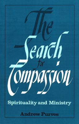 The Search for Compassion: Spirituality and Ministry 9780664250652