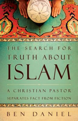 The Search for Truth about Islam: A Christian Pastor Separates Fact from Fiction 9780664237059