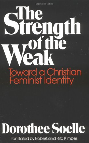 The Strength of the Weak: Toward a Christian Feminist Identity 9780664246235