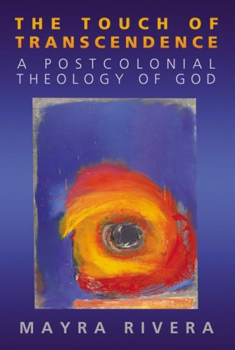The Touch of Transcendence: A Postcolonial Theology of God 9780664230739