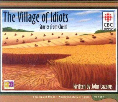 The Village of Idiots: The Story of Chelm 9780660192871