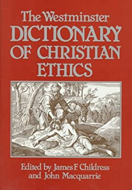 The Westminster Dictionary of Christian Ethics 9780664209407