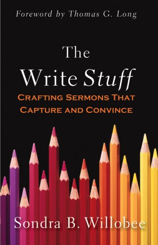 The Write Stuff: Crafting Sermons That Capture and Convince 9780664232818