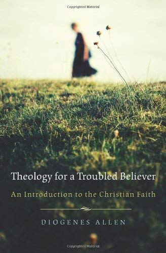 Theology for a Troubled Believer: An Introduction to the Christian Faith 9780664223229