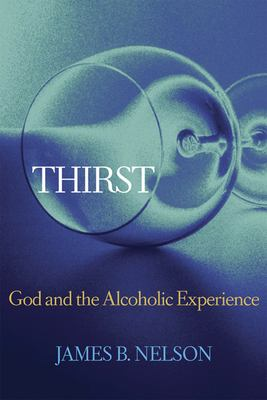 Thirst: God and the Alcoholic Experience 9780664226886