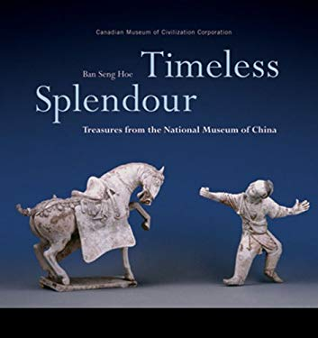 Timeless Splendour: Treasures from the National Museum of China 9780660197043