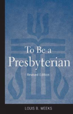To Be a Presbyterian, Revised Edition 9780664503017