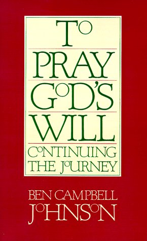 To Pray God's Will: Continuing the Journey 9780664240851