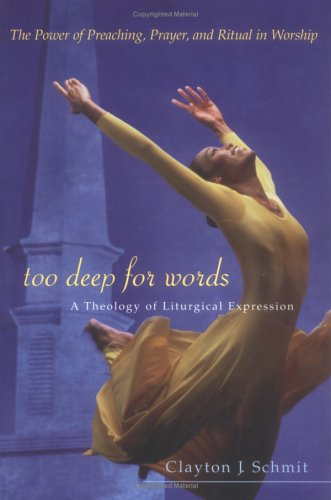 Too Deep for Words: A Theology of Liturigical Expression 9780664223922