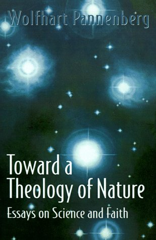 Toward a Theology of Nature: Essays on Science and Faith 9780664253844