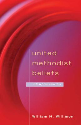United Methodist Beliefs: A Brief Introduction 9780664230401
