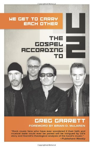 We Get to Carry Each Other: The Gospel According to U2 9780664232177
