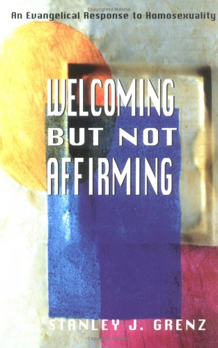 Welcoming But Not Affirming: An Evangelical Response to Homosexuality 9780664257767