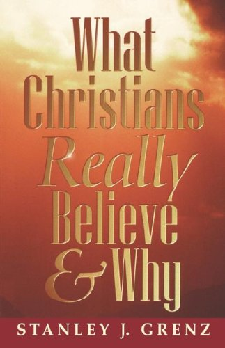 What Christians Really Believe & Why 9780664257323