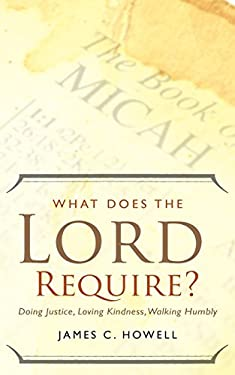 What Does the Lord Require?: Doing Justice, Loving Kindness, and Walking Humbly 9780664236946
