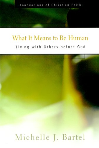 What It Means to Be Human: Living with Others Before God 9780664501648