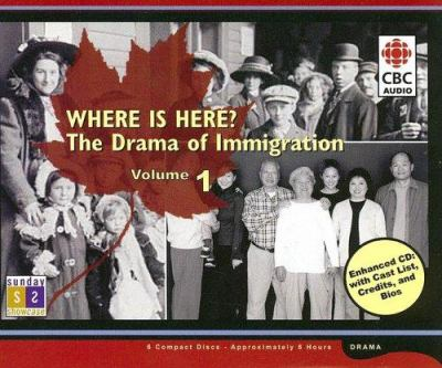 Where Is Here?: The Drama of Immigration Volume 1 9780660194318