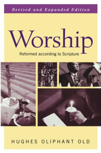 Worship: Reformed According to Scripture 9780664225797