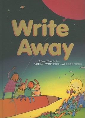 Write Away: A Handbook for Young Writers and Learners 9780669440430