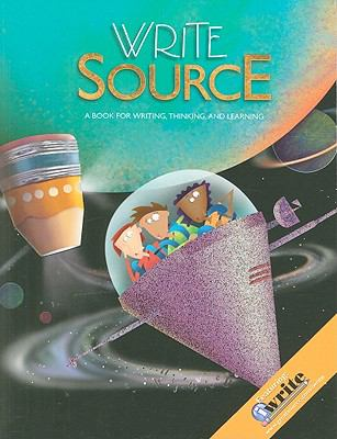 Write Source: A Book for Writing, Thinking, and Learning 9780669009019