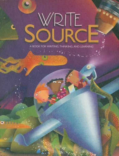 Write Source: A Book for Writing, Thinking, and Learning 9780669507027