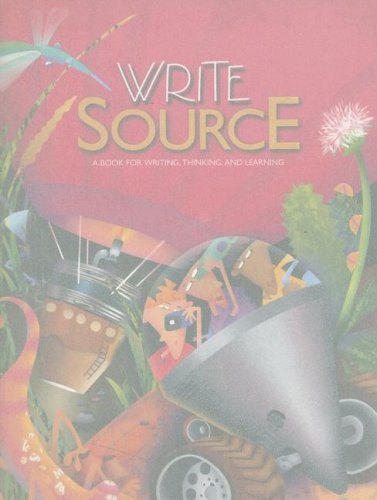 Write Source: A Book for Writing, Thinking, and Learning 9780669507034