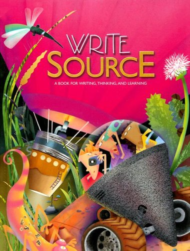 Write Source: A Book for Writing, Thinking, and Learning 9780669507065