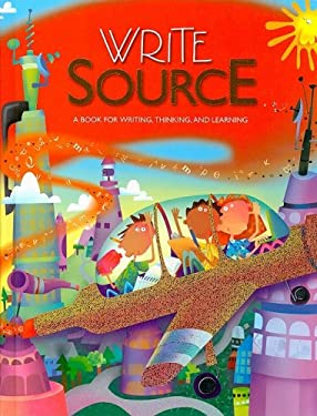 Write Source: A Book for Writing, Thinking, and Learning 9780669518061