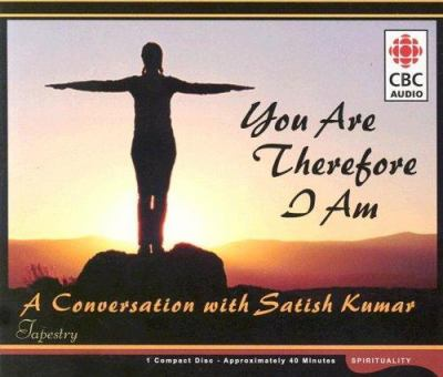 You Are Therefore I Am: A Conversation with Satish Kumar