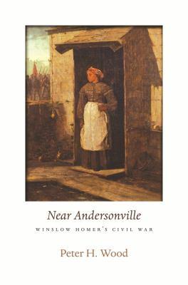 Near Andersonville: Winslow Homer's Civil War 9780674053205