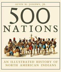 500 Nations: An Illustrated History of North American Indians 9780679429302