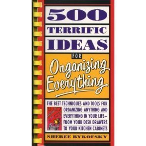500 Terrific Ideas for Organizing Everything 9780671737191