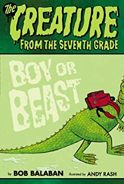 The Creature From the seventh Grade: Boy or Beast (CREATURE FROM THE 7th GRADE) 9780670012718