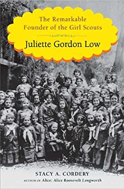 Juliette Gordon Low: The Remarkable Founder of the Girl Scouts 9780670023301