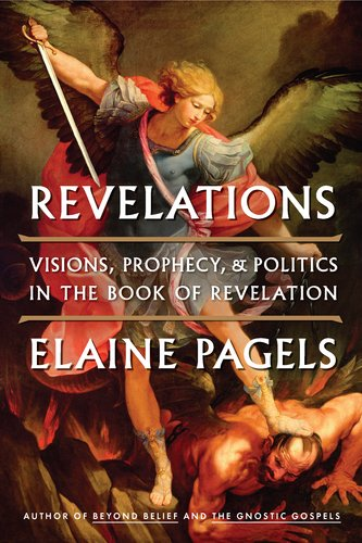 Revelations: Visions, Prophecy, and Politics in the Book of Revelation 9780670023349